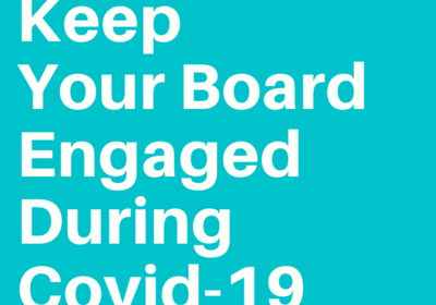 Keep Your Board Engaged During Covid-19