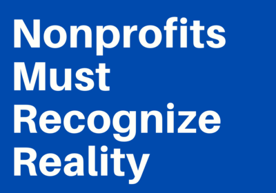 Nonprofits Must Recognize Reality