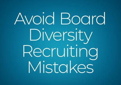 Avoid Nonprofit Board Diversity Recruiting Mistakes