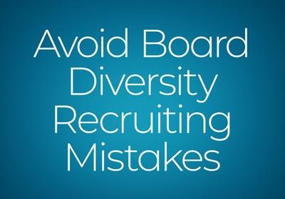 Avoid Nonprofit Board Diversity Recruiting Mistakes