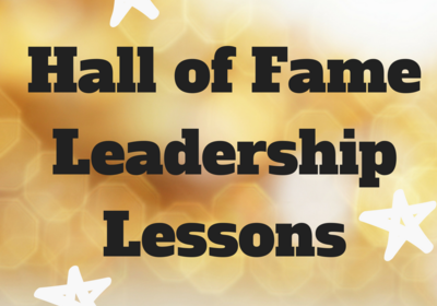 Hall of Fame Leadership Lessons